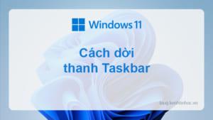 Cách di chuyển thanh Taskbar trên Windows 11