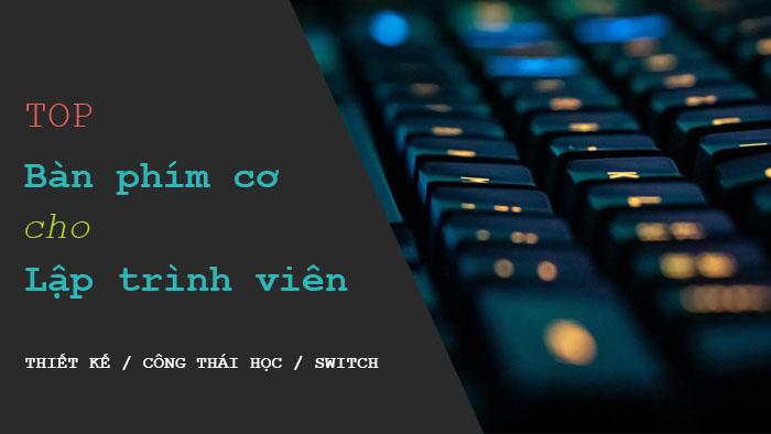 Top bàn phím cơ cho lập trình viên