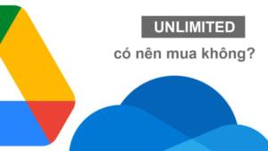 Có nên mua tài khoản Google Drive Unlimited không?