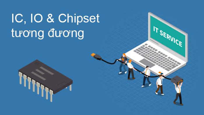 IC, IO và Chipset tương đương (bảng tra cúu)