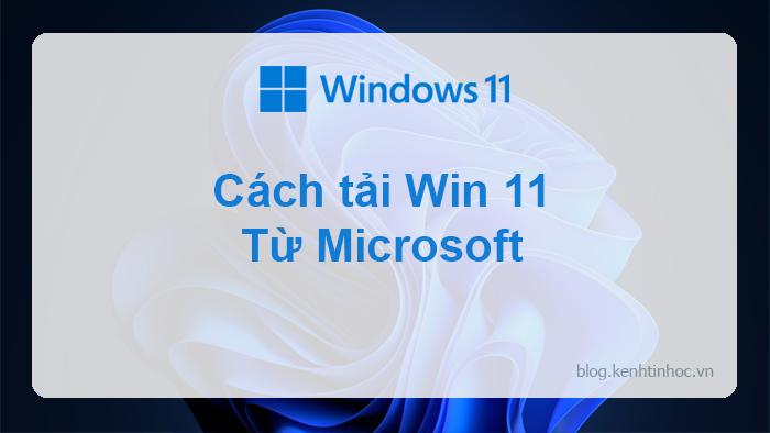 Cách tải Windows 11 từ Microsoft